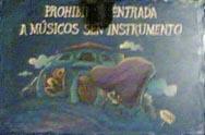 Prohibida a entrada a músicos sen instrumento